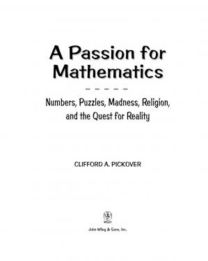 Book cover A Passion for Mathematics - Numbers, Puzzles, Madness, Religion, and the Quest for Reality
