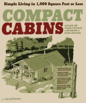 Book cover Compact Cabins. Simple Living in 1000 Square Feet or Less