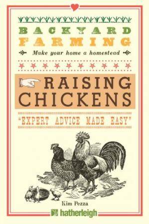 Book cover Backyard Farming: Raising Chickens: From Building Coops to Collecting Eggs and More