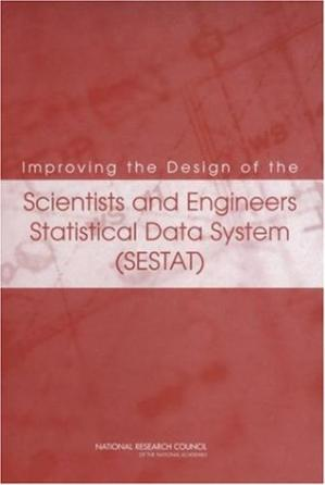 Book cover Improving the Design of the Scientists and Engineers Statistical Data System (SESTAT)