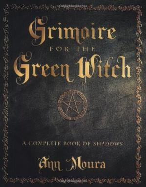 Book cover Grimoire for the Green Witch: A Complete Book of Shadows