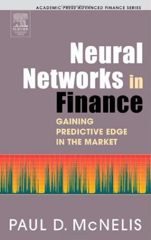 Book cover Neural Networks in Finance: Gaining Predictive Edge in the Market