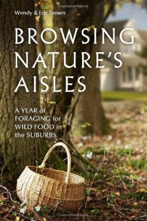 Book cover Browsing Nature's Aisles: A Year of Foraging for Wild Food in the Suburbs