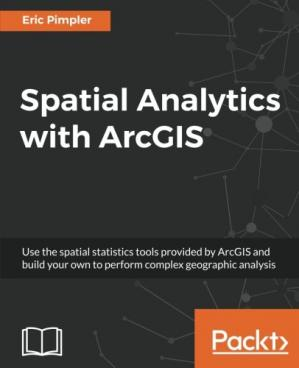 Book cover Spatial Analytics with ArcGIS
