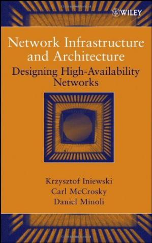 Book cover Network Infrastructure and Architecture: Designing High-Availability Networks
