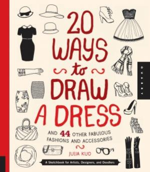 书籍封面 20 Ways to Draw a Dress and 44 Other Fabulous Fashions and Accessories  A Sketchbook for Artists, Designers, and Doodlers
