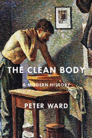 Book cover The Clean Body: A Modern History