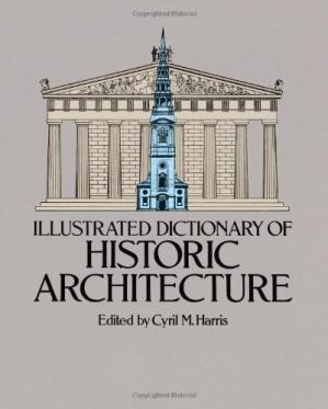 Book cover Illustrated dictionary of historic architecture
