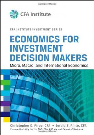 Book cover Economics for Investment Decision Makers: Micro, Macro, and International Economics