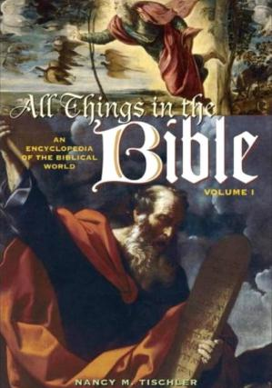 Book cover All Things in the Bible: An Encyclopedia of the Biblical World