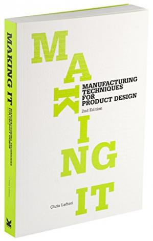 Book cover Making It: Manufacturing Techniques for Product Design