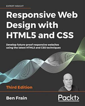 Book cover Responsive Web Design with HTML5 and CSS: Develop future-proof responsive websites using the latest HTML5 and CSS techniques