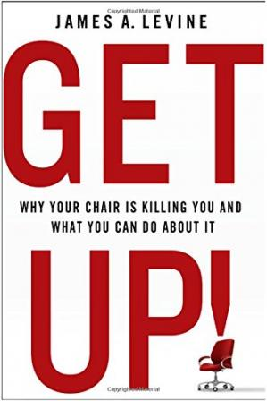 Book cover Get Up!: Why Your Chair is Killing You and What You Can Do About It