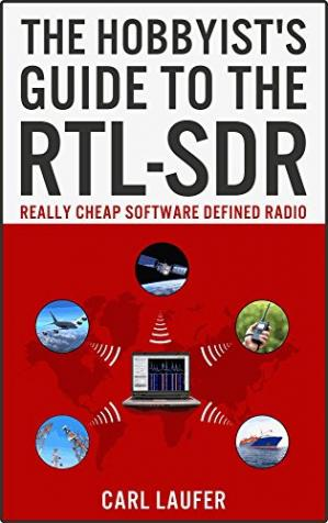 Book cover The Hobbyist's Guide to the RTL-SDR: Really Cheap Software Defined Radio
