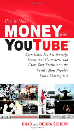 Copertina How to Make Money with YouTube: Earn Cash, Market Yourself, Reach Your Customers, and Grow Your Business on the World's Most Popular Video-Sharing Site