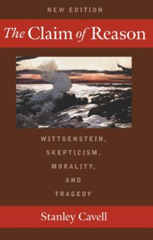 पुस्तक कवर The claim of reason : Wittgenstein, skepticism, morality, and tragedy