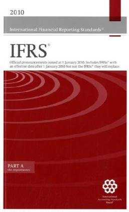 ปกหนังสือ International Financial Reporting Standards IFRS 2010: Official Pronouncements Issued at 1 January 2010 - Includes IFRSs with an Effective Date After 1 January 2010 But Not the IFRSs They Will Replace  - PART A