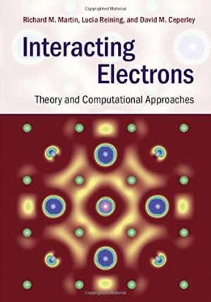 Book cover Interacting Electrons: Theory and Computational Approaches