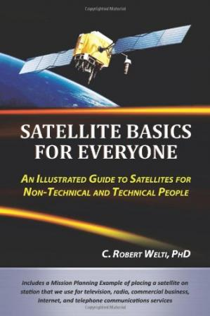 Buchdeckel Satellite Basics For Everyone: An Illustrated Guide to Satellites for Non-Technical and Technical People