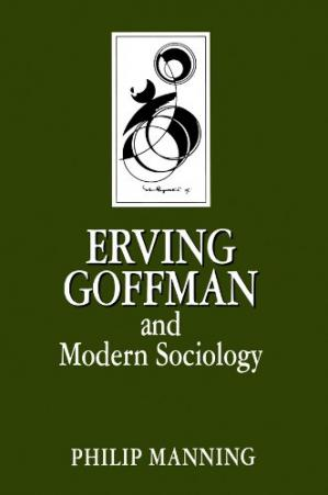 Book cover Erving Goffman and Modern Sociology
