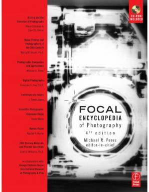 Book cover Focal Encyclopedia of Photography, Fourth Edition: Digital Imaging, Theory and Applications, History, and Science
