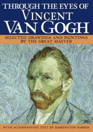 Copertina Through the Eyes of Vincent Van Gogh:Selected Drawings and Paintings by This Great Master