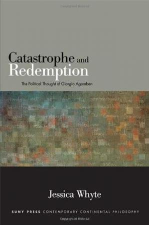 Buchdeckel Catastrophe and Redemption: The Political Thought of Giorgio Agamben
