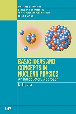 Book cover Basic Ideas and Concepts in Nuclear Physics: An Introductory Approach