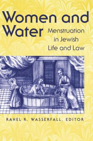 Portada del libro Women and Water: Menstruation in Jewish Life and Law