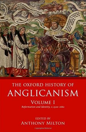 Book cover The Oxford History of Anglicanism, Volume I: Reformation and Identity, c.1520–1662