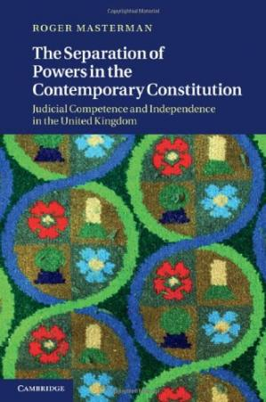 Portada del libro The Separation of Powers in the Contemporary Constitution: Judicial Competence and Independence in the United Kingdom