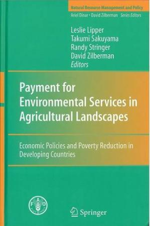 Okładka książki Payment for Environmental Services in Agricultural Landscapes: Economic Policies and Poverty Reduction in Developing Countries (Natural Resource Management and Policy)