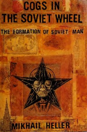 Book cover Cogs in the Soviet Wheel: The Formation of Soviet Man