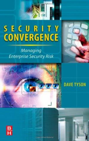表紙 Security Convergence: Managing Enterprise Security Risk