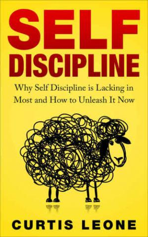 A capa do livro Self Discipline Mindset: Why Self Discipline Is Lacking in Most and How to Unleash It Now