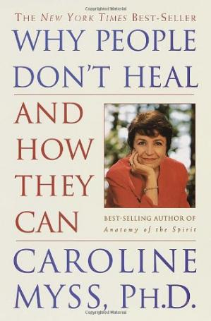 La couverture du livre Why People Don't Heal and How They Can
