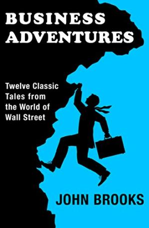 Обложка книги Business Adventures: Twelve Classic Tales from the World of Wall Street