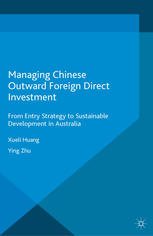 Okładka książki Managing Chinese Outward Foreign Direct Investment: From Entry Strategy to Sustainable Development in Australia