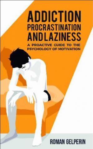 书籍封面 Addiction, Procrastination, and Laziness: A Proactive Guide to the Psychology of Motivation