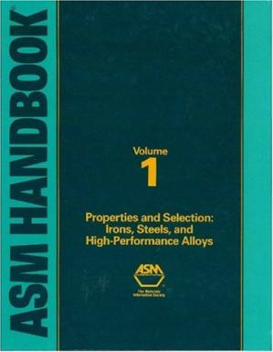 Couverture du livre ASM Handbook Volume 1: Properties and Selection: Irons, Steels, and High-Performance Alloys (06181)