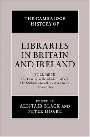 Обложка книги The Cambridge History of Libraries in Britain and Ireland. Vol. 3: 1850 to Today