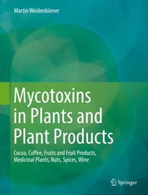 Sampul buku Mycotoxins in Plants and Plant Products: Cocoa, Coffee, Fruits and Fruit Products, Medicinal Plants, Nuts, Spices, Wine