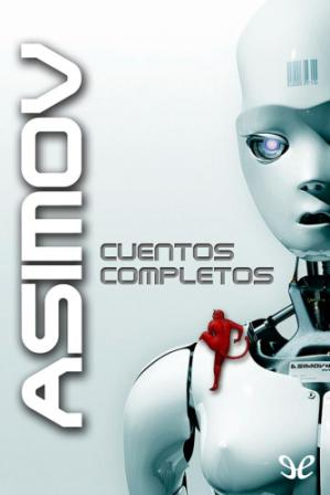 Book cover Asimov: Cuentos Completos