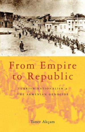 Copertina From Empire to Republic: Turkish Nationalism and the Armenian Genocide