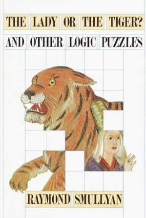 Book cover The Lady or the Tiger? And Other Logic Puzzles