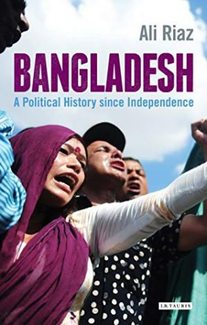 Book cover Bangladesh: A Political History since Independence