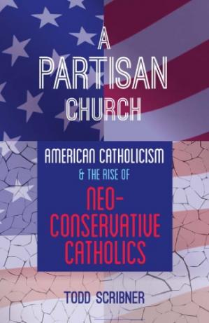 Buchdeckel A partisan church : American Catholicism and the rise of neoconservative Catholics