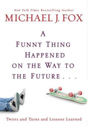 Book cover A Funny Thing Happened on the Way to the Future: Twists and Turns and Lessons Learned
