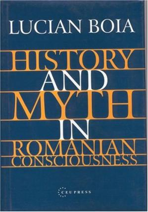 Buchdeckel History and Myth in Romanian Consciousness