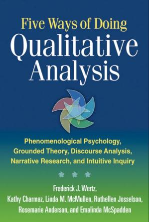 Book cover Five Ways of Doing Qualitative Analysis: Phenomenological Psychology, Grounded Theory, Discourse Analysis, Narrative Research, and Intuitive Inquiry